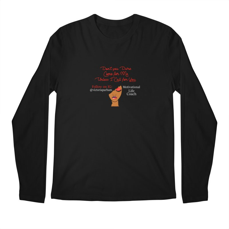 Don't Come for Me - Branded Life Coaching Item Men's Longsleeve T-Shirt by Victoria Parham's Sassy Quotes Shop