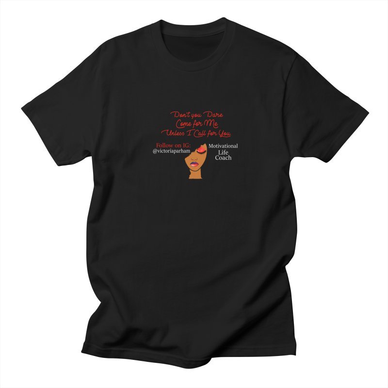 Don't Come for Me - Branded Life Coaching Item Men's Regular T-Shirt by Victoria Parham's Sassy Quotes Shop