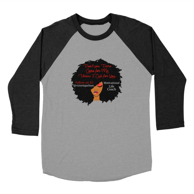Don't Come for Me - Branded Life Coaching Item Women's Baseball Triblend Longsleeve T-Shirt by Victoria Parham's Sassy Quotes Shop