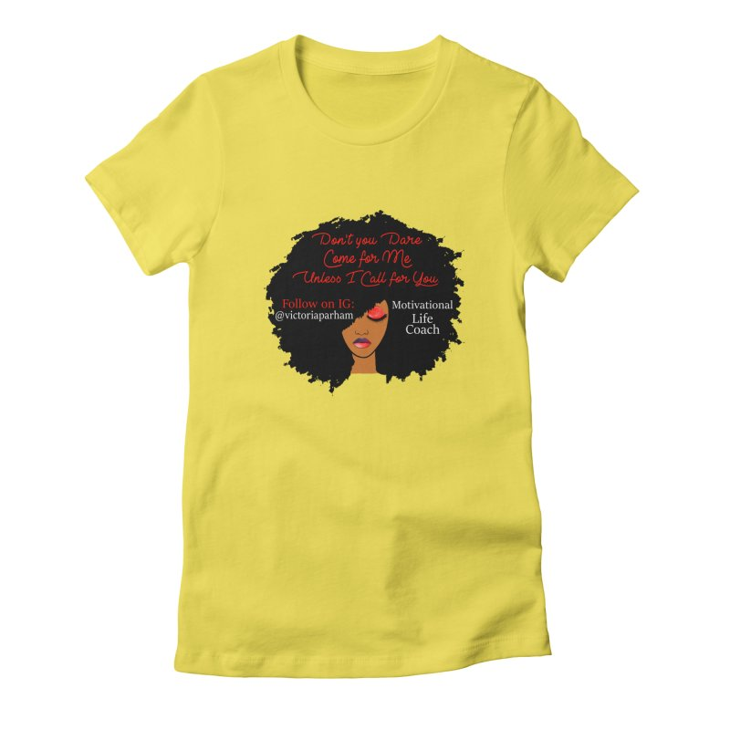 Don't Come for Me - Branded Life Coaching Item Women's T-Shirt by Victoria Parham's Sassy Quotes Shop