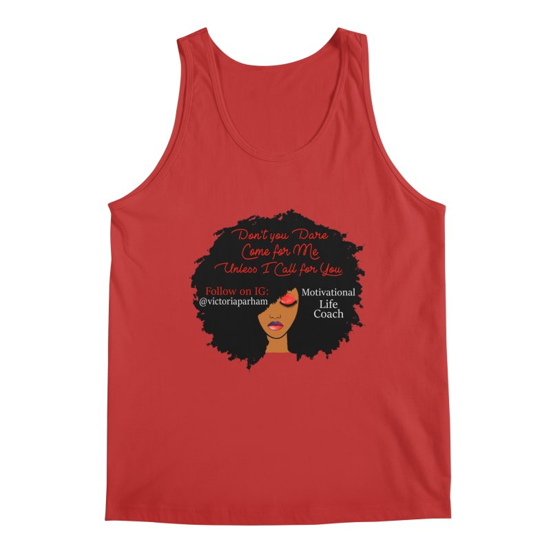 Don't Come for Me - Branded Life Coaching Item Men's Tank by Victoria Parham's Sassy Quotes Shop