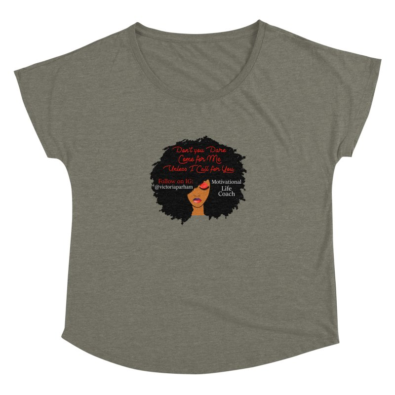 Don't Come for Me - Branded Life Coaching Item Women's Dolman Scoop Neck by Victoria Parham's Sassy Quotes Shop