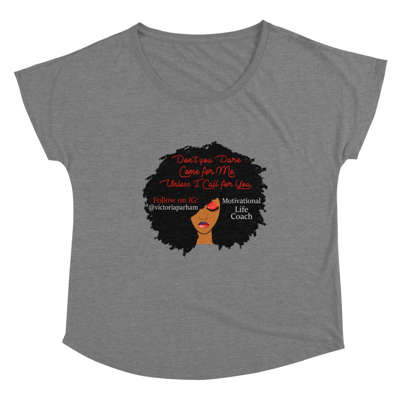 Don't Come for Me - Branded Life Coaching Item Women's Scoop Neck by Victoria Parham's Sassy Quotes Shop