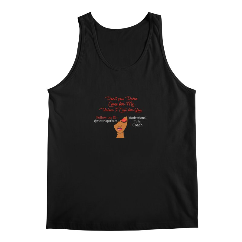 Don't Come for Me - Branded Life Coaching Item Men's Regular Tank by Victoria Parham's Sassy Quotes Shop
