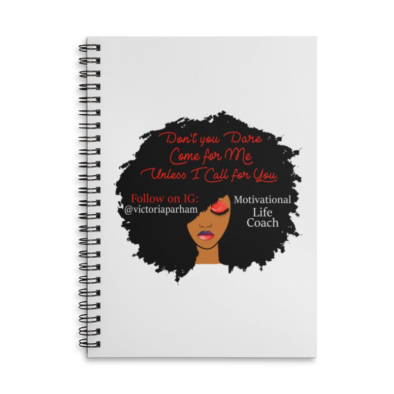 Don't Come for Me - Branded Life Coaching Item Accessories Lined Spiral Notebook by Victoria Parham's Sassy Quotes Shop