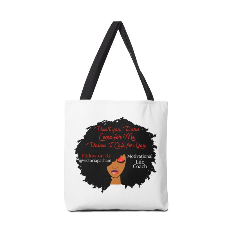 Don't Come for Me - Branded Life Coaching Item Accessories Tote Bag Bag by Victoria Parham's Sassy Quotes Shop