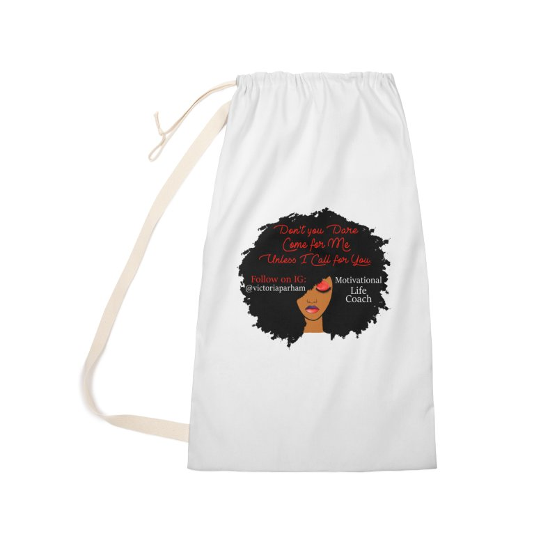 Don't Come for Me - Branded Life Coaching Item Accessories Laundry Bag Bag by Victoria Parham's Sassy Quotes Shop