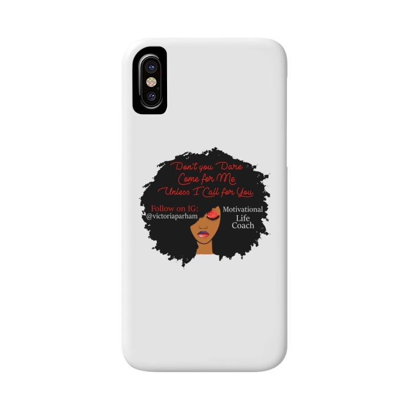 Don't Come for Me - Branded Life Coaching Item Accessories Phone Case by Victoria Parham's Sassy Quotes Shop