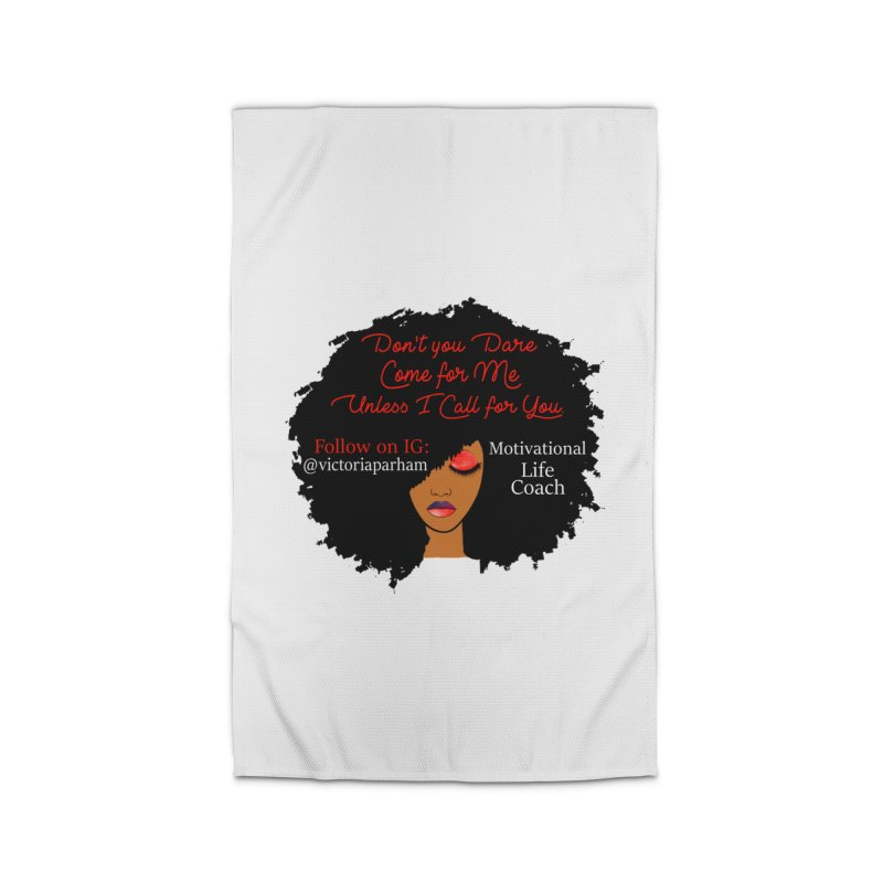 Don't Come for Me - Branded Life Coaching Item Home Rug by Victoria Parham's Sassy Quotes Shop
