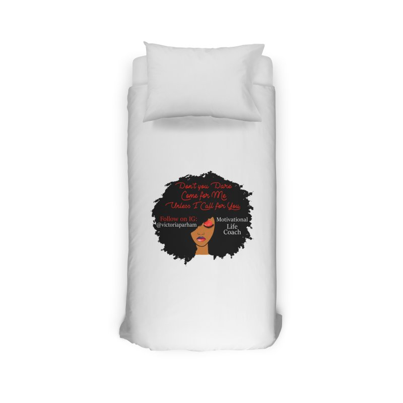 Don't Come for Me - Branded Life Coaching Item Home Duvet by Victoria Parham's Sassy Quotes Shop