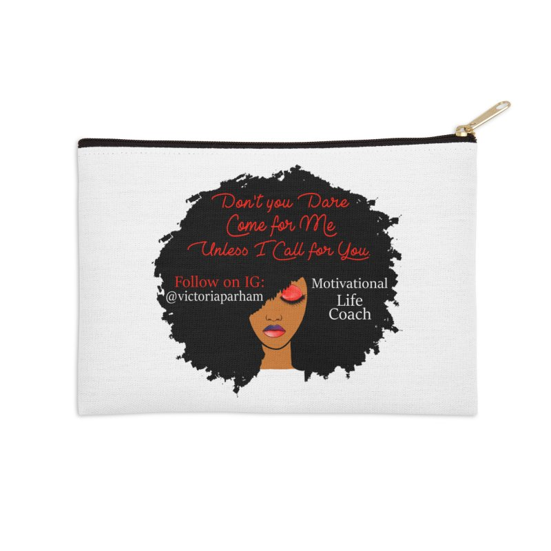 Don't Come for Me - Branded Life Coaching Item Accessories Zip Pouch by Victoria Parham's Sassy Quotes Shop