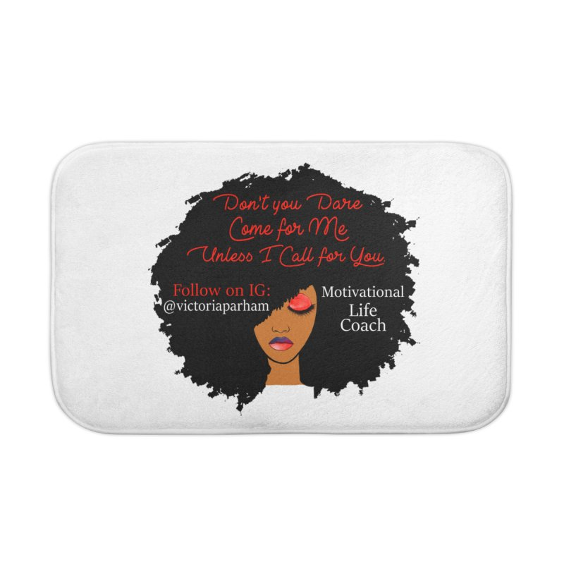 Don't Come for Me - Branded Life Coaching Item Home Bath Mat by Victoria Parham's Sassy Quotes Shop