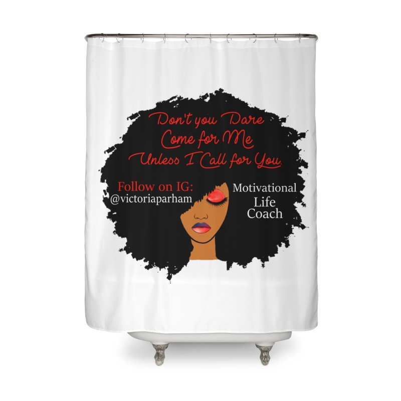 Don't Come for Me - Branded Life Coaching Item Home Shower Curtain by Victoria Parham's Sassy Quotes Shop