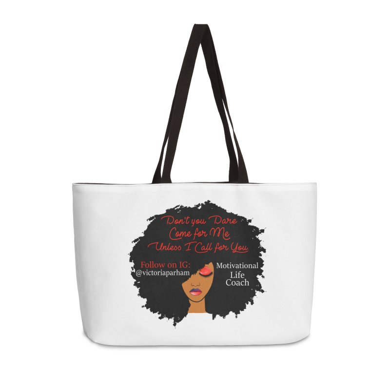 Don't Come for Me - Branded Life Coaching Item Accessories Weekender Bag Bag by Victoria Parham's Sassy Quotes Shop