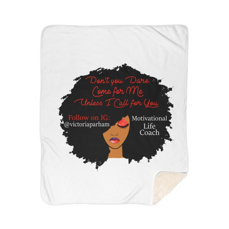 Don't Come for Me - Branded Life Coaching Item Home Sherpa Blanket Blanket by Victoria Parham's Sassy Quotes Shop