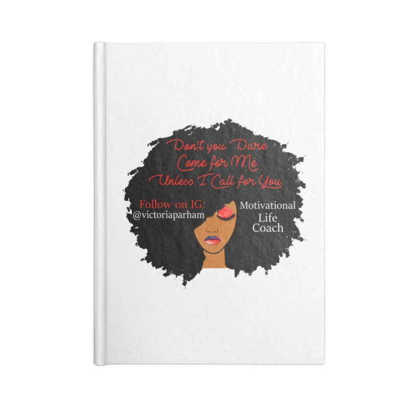 Don't Come for Me - Branded Life Coaching Item Accessories Lined Journal Notebook by Victoria Parham's Sassy Quotes Shop