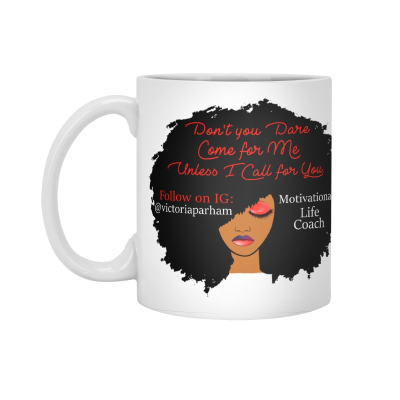 Don't Come for Me - Branded Life Coaching Item Accessories Mug by Victoria Parham's Sassy Quotes Shop