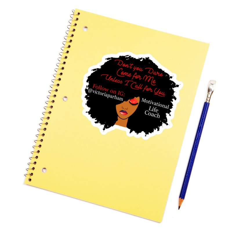 Don't Come for Me - Branded Life Coaching Item Accessories Sticker by Victoria Parham's Sassy Quotes Shop