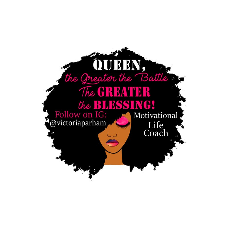 Queen - Branded Life Coaching Item   by Victoria Parham's Sassy Quotes Shop