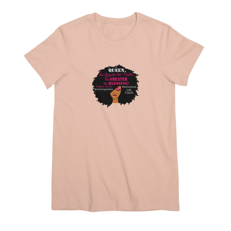 Queen - Branded Life Coaching Item Women's Premium T-Shirt by Victoria Parham's Sassy Quotes Shop