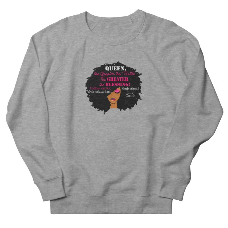 Queen - Branded Life Coaching Item Women's French Terry Sweatshirt by Victoria Parham's Sassy Quotes Shop