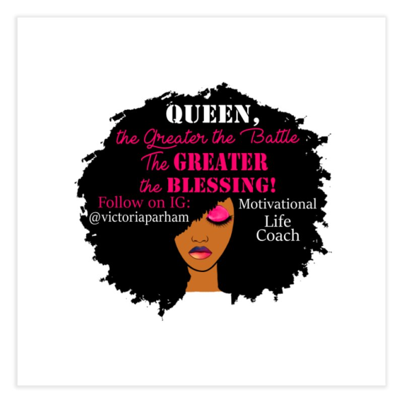Queen - Branded Life Coaching Item Home Fine Art Print by Victoria Parham's Sassy Quotes Shop