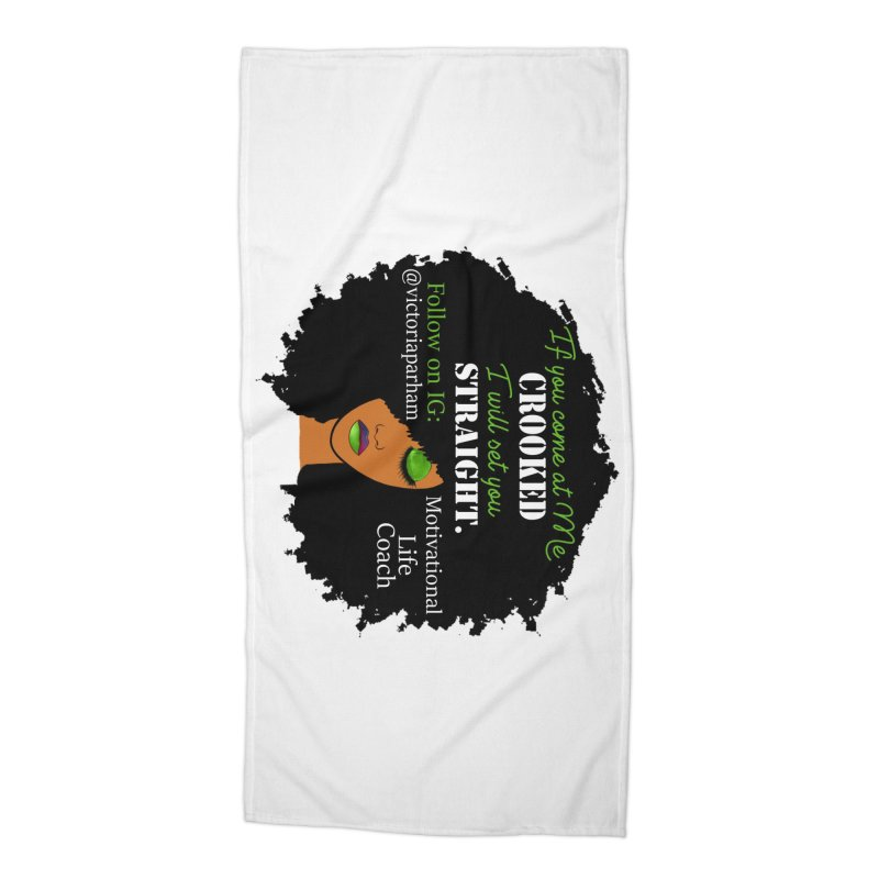 Don't Come at Me Crooked - Branded Life Coaching Item Accessories Beach Towel by Victoria Parham's Sassy Quotes Shop