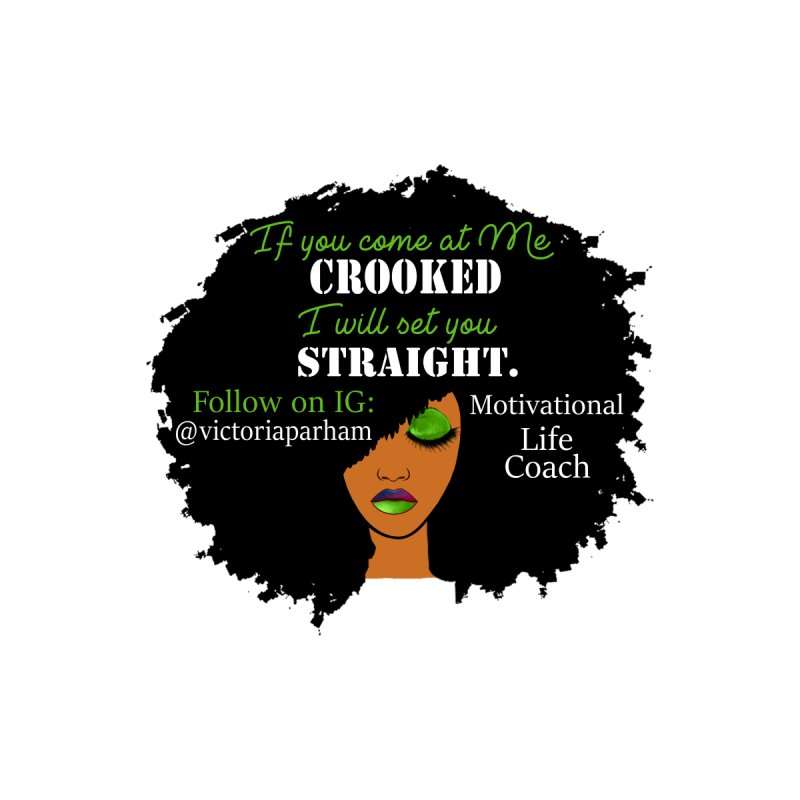 Don't Come at Me Crooked - Branded Life Coaching Item Accessories Sticker by Victoria Parham's Sassy Quotes Shop