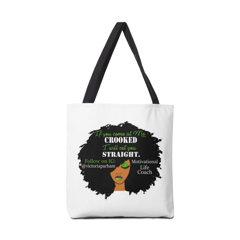 Don't Come at Me Crooked - Branded Life Coaching Item Accessories Tote Bag Bag by Victoria Parham's Sassy Quotes Shop