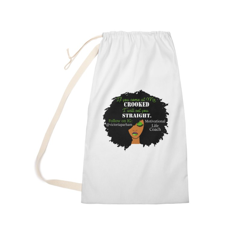 Don't Come at Me Crooked - Branded Life Coaching Item Accessories Laundry Bag Bag by Victoria Parham's Sassy Quotes Shop