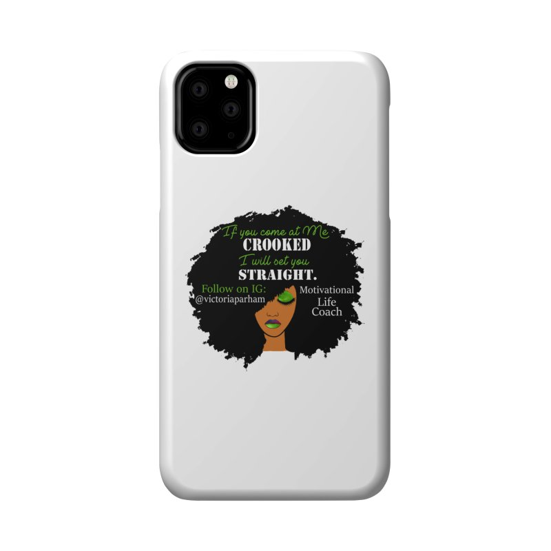 Don't Come at Me Crooked - Branded Life Coaching Item Accessories Phone Case by Victoria Parham's Sassy Quotes Shop