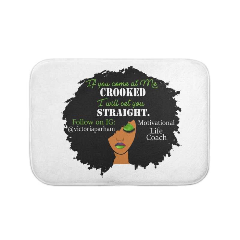 Don't Come at Me Crooked - Branded Life Coaching Item Home Bath Mat by Victoria Parham's Sassy Quotes Shop