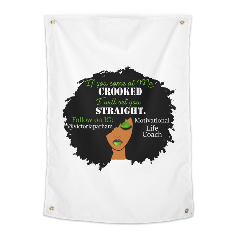 Don't Come at Me Crooked - Branded Life Coaching Item Home Tapestry by Victoria Parham's Sassy Quotes Shop