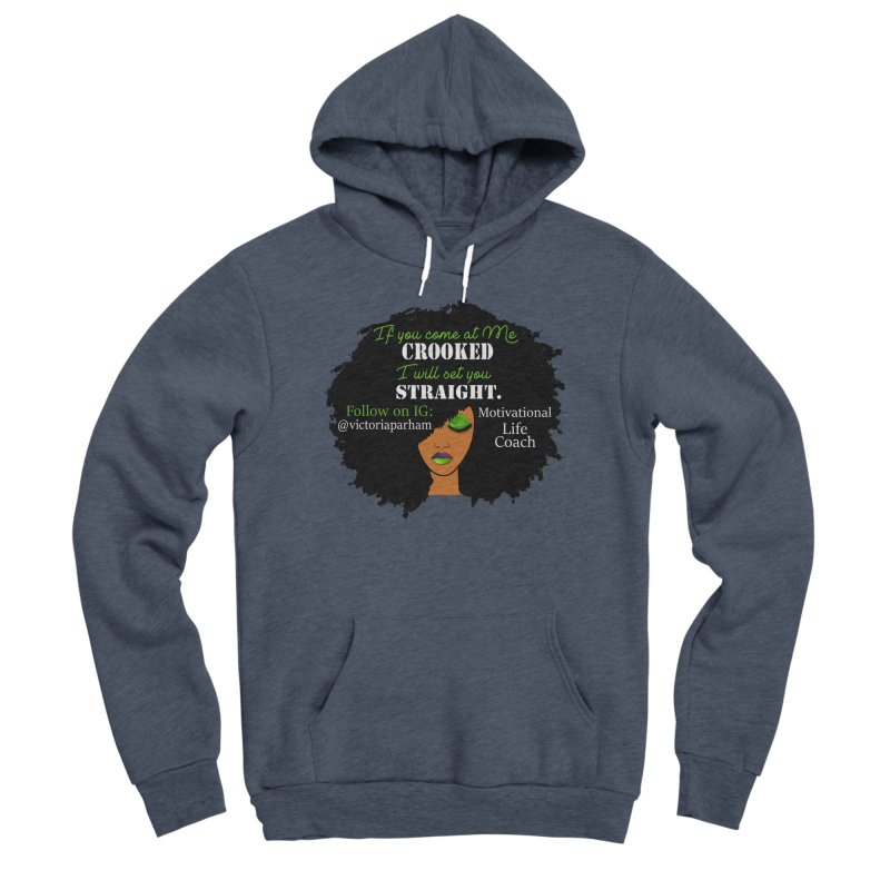 Don't Come at Me Crooked - Branded Life Coaching Item Women's Pullover Hoody by Victoria Parham's Sassy Quotes Shop