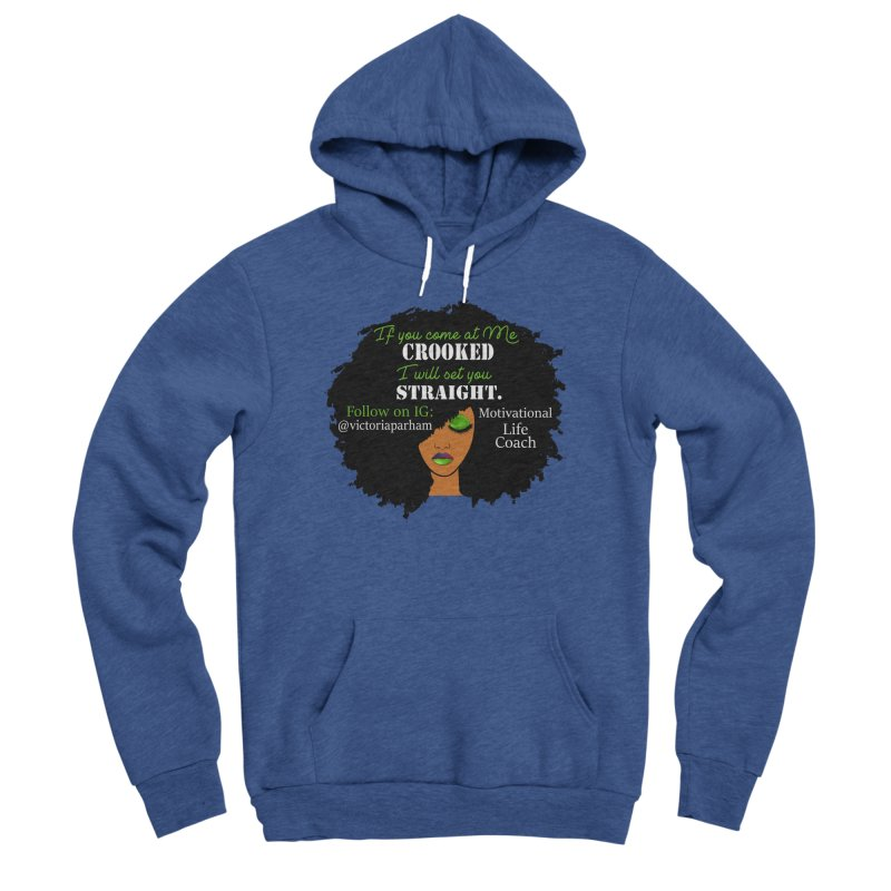 Don't Come at Me Crooked - Branded Life Coaching Item Men's Sponge Fleece Pullover Hoody by Victoria Parham's Sassy Quotes Shop