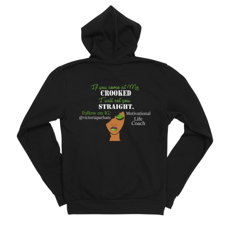 Don't Come at Me Crooked - Branded Life Coaching Item Men's Sponge Fleece Zip-Up Hoody by Victoria Parham's Sassy Quotes Shop