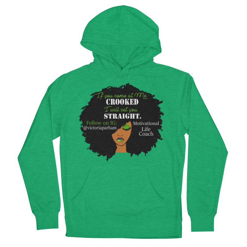 Don't Come at Me Crooked - Branded Life Coaching Item Men's French Terry Pullover Hoody by Victoria Parham's Sassy Quotes Shop