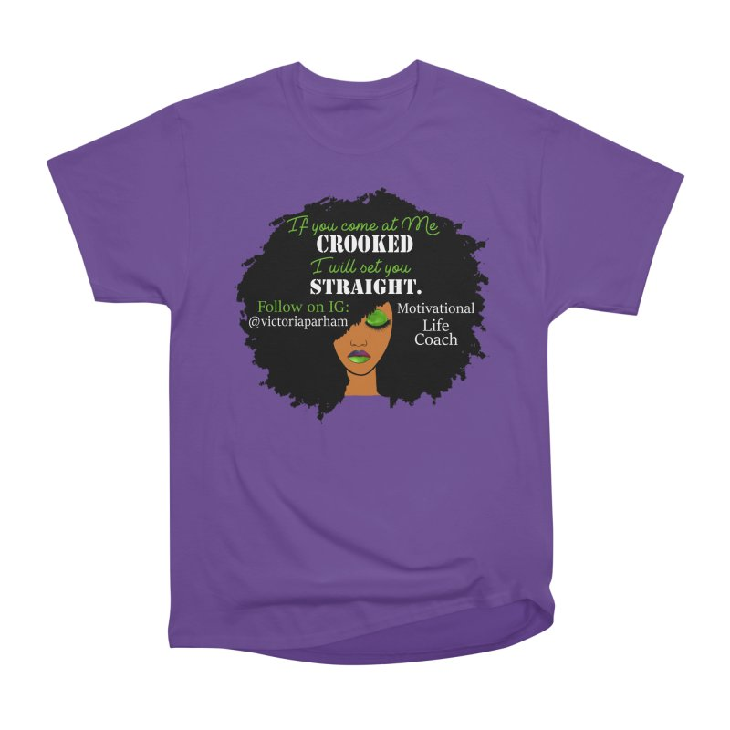 Don't Come at Me Crooked - Branded Life Coaching Item Men's Heavyweight T-Shirt by Victoria Parham's Sassy Quotes Shop
