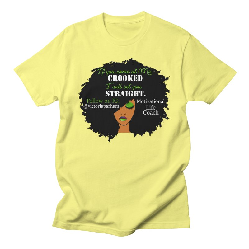 Don't Come at Me Crooked - Branded Life Coaching Item Men's T-Shirt by Victoria Parham's Sassy Quotes Shop