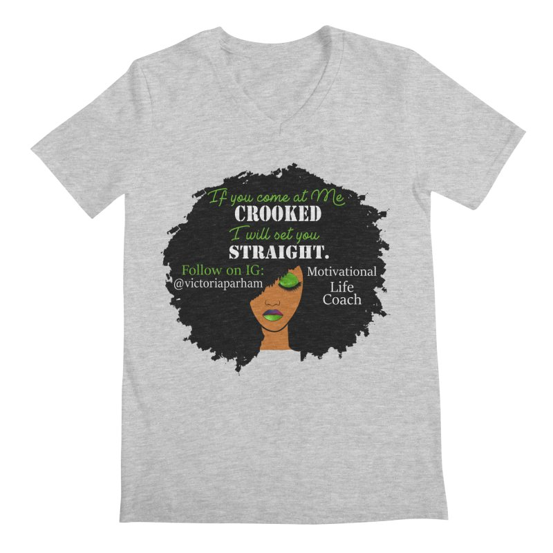 Don't Come at Me Crooked - Branded Life Coaching Item Men's Regular V-Neck by Victoria Parham's Sassy Quotes Shop