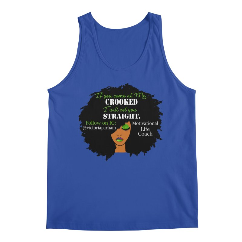 Don't Come at Me Crooked - Branded Life Coaching Item Men's Regular Tank by Victoria Parham's Sassy Quotes Shop