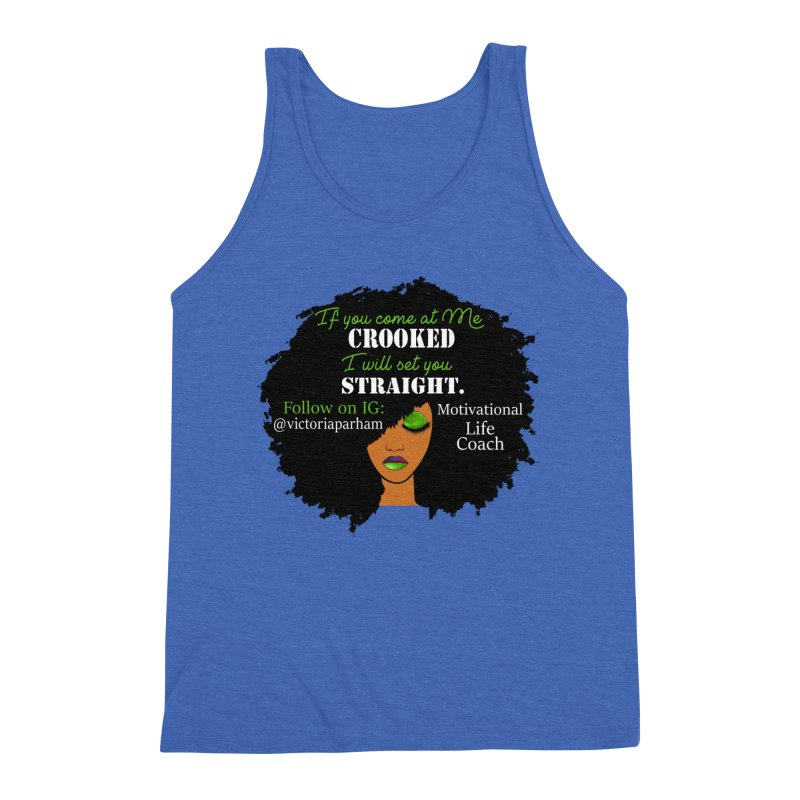 Don't Come at Me Crooked - Branded Life Coaching Item Men's Tank by Victoria Parham's Sassy Quotes Shop