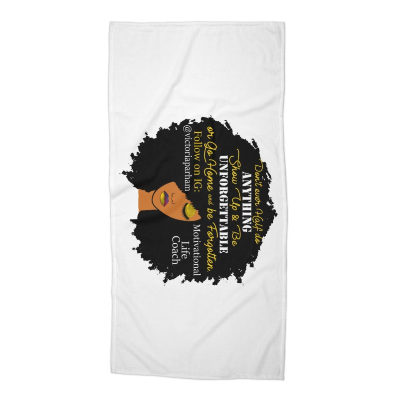 Be Unforgettable - Branded Life Coaching Item Accessories Beach Towel by Victoria Parham's Sassy Quotes Shop