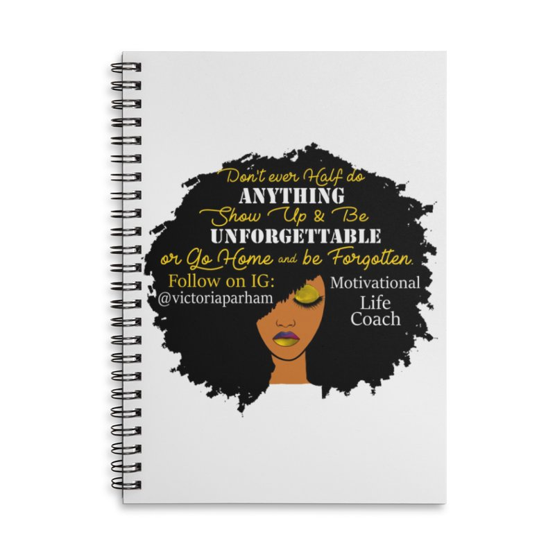 Be Unforgettable - Branded Life Coaching Item Accessories Lined Spiral Notebook by Victoria Parham's Sassy Quotes Shop