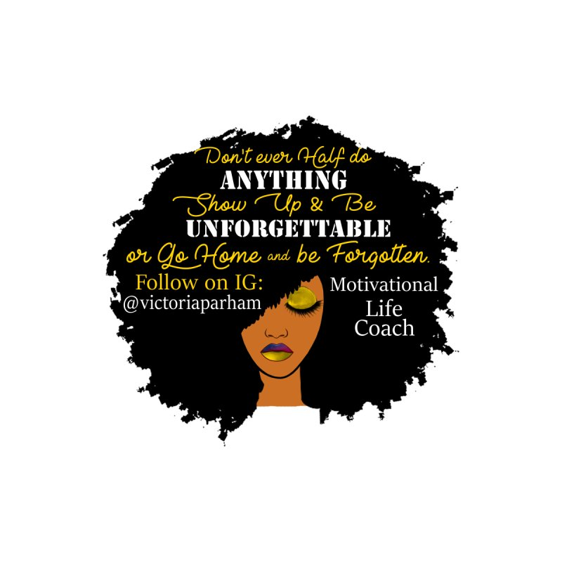 Be Unforgettable - Branded Life Coaching Item by Victoria Parham's Sassy Quotes Shop
