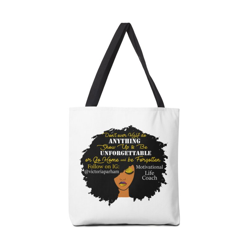 Be Unforgettable - Branded Life Coaching Item Accessories Tote Bag Bag by Victoria Parham's Sassy Quotes Shop