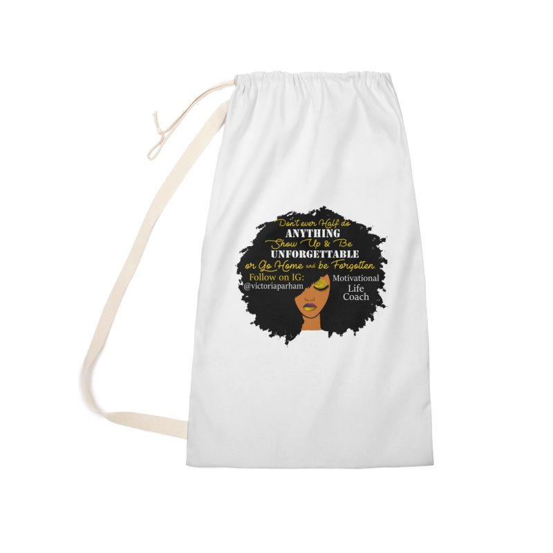 Be Unforgettable - Branded Life Coaching Item Accessories Laundry Bag Bag by Victoria Parham's Sassy Quotes Shop