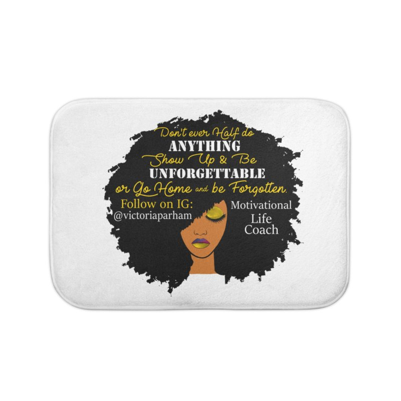Be Unforgettable - Branded Life Coaching Item Home Bath Mat by Victoria Parham's Sassy Quotes Shop