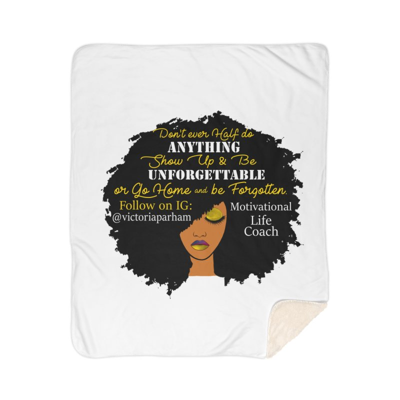 Be Unforgettable - Branded Life Coaching Item Home Sherpa Blanket Blanket by Victoria Parham's Sassy Quotes Shop