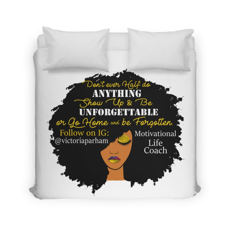 Be Unforgettable - Branded Life Coaching Item Home Duvet by Victoria Parham's Sassy Quotes Shop